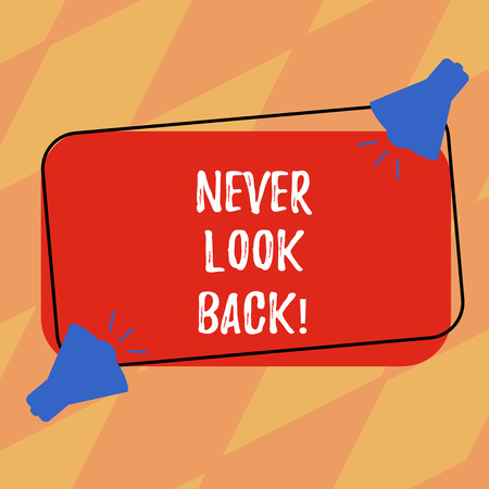 Text sign showing Never Look Back. Conceptual photo Do not have regrets for your actions be optimistic Two Megaphone with Sound icon on Blank Color Outlined Rectangular Shape
