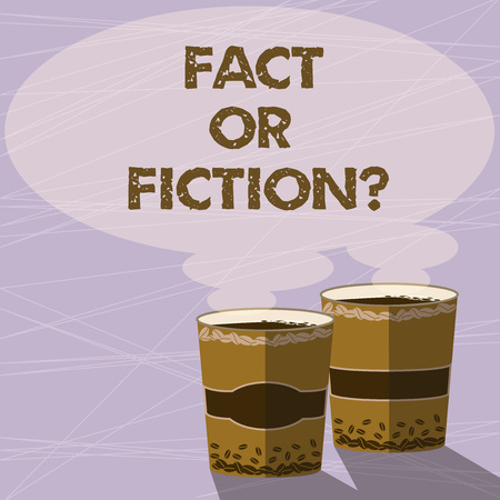 Handwriting text Fact Or Fiction. Concept meaning Is it true or is false doubt if something is real authentic Two To Go Cup with Beverage and Steam icon Blank Speech Bubble photo
