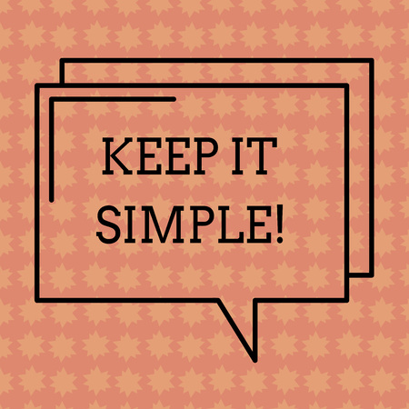 Writing note showing Keep It Simple. Business photo showcasing Easy to toss around Understandable Generic terminology Rectangular Outline Transparent Comic Speech Bubble photo Blank Space