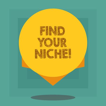 Conceptual hand writing showing Find Your Niche. Business photo showcasing Market study seeking specific potential clients Marketing Blank Color Circle with Shadow and Design at the Edge