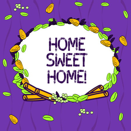 Conceptual hand writing showing Home Sweet Home. Business photo showcasing In house finally Comfortable feeling Relaxed Family time Wreath Made of Different Color Seeds Leaves and Cinnamon