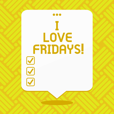 Conceptual hand writing showing I Love Fridays. Business photo showcasing Affection for the start of the weekend enjoy days off