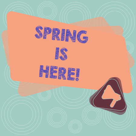 Text sign showing Spring Is Here. Conceptual photo After winter season has arrived Enjoy nature flowers sun Megaphone Inside Triangle and Blank Color Rectangle for Announcement