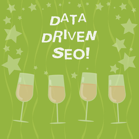 Word writing text Data Driven Seo. Business concept for Search engine optimization strategies website marketing Filled Cocktail Wine Glasses with Scattered Stars as Confetti Stemware Stock fotó