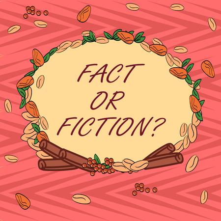 Word writing text Fact Or Fiction. Business concept for Is it true or is false doubt if something is real authentic Wreath Made of Different Color Seeds Leaves and Rolled Cinnamon photo