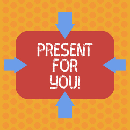 Writing note showing Present For You. Business photo showcasing To receive a gift surprise special occasion appreciation Arrows on Four Sides of Blank Rectangular Shape Pointing Inward photo Stock Photo