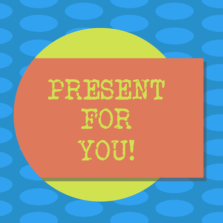 Word writing text Present For You. Business concept for To receive a gift surprise special occasion appreciation Blank Rectangular Color Shape with Shadow Coming Out from a Circle photo