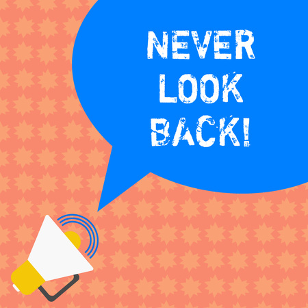Writing note showing Never Look Back. Business photo showcasing Do not have regrets for your actions be optimistic Megaphone with Sound Volume Icon and Blank Color Speech Bubble photo Standard-Bild