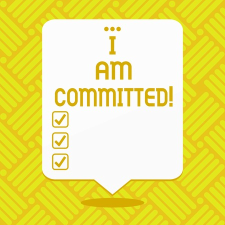Conceptual hand writing showing I Am Committed. Business photo showcasing To be engage with a cause or someone in particular Commitment