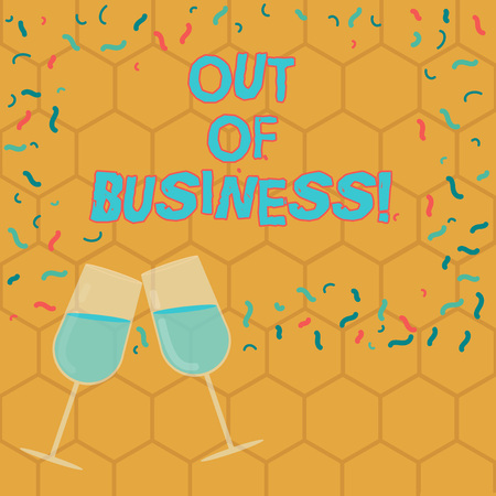 Text sign showing Out Of Business. Conceptual photo Not being working stops operating for financial problems Filled Wine Glass Toasting for Celebration with Scattered Confetti photo Stockfoto