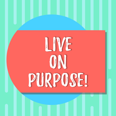 Word writing text Live On Purpose. Business concept for Have a goal mission motivation to keep going inspiration Blank Rectangular Color Shape with Shadow Coming Out from a Circle photo