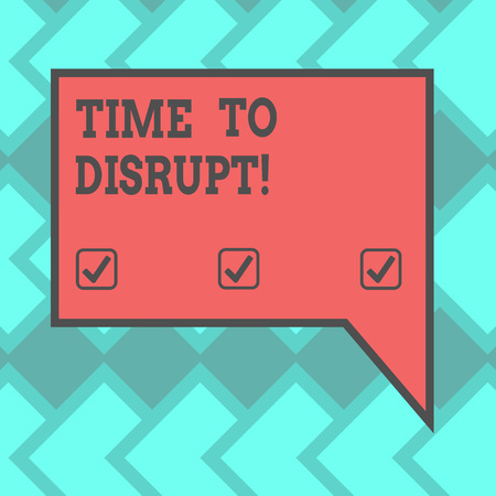 Text sign showing Time To Disrupt. Conceptual photo Moment of disruption innovation required right now Blank Rectangular Color Speech Bubble with Border photo Right Hand Stok Fotoğraf