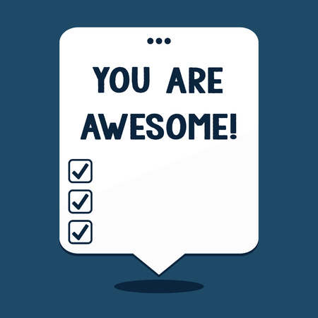 Text sign showing You Are Awesome. Conceptual photo To have a great opinion about someone Admiration Wonder Foto de archivo