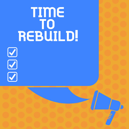 Writing note showing Time To Rebuild. Business photo showcasing Right moment to renovate spaces or strategies to innovate Color Silhouette of Blank Square Speech Bubble and Megaphone photo Stok Fotoğraf