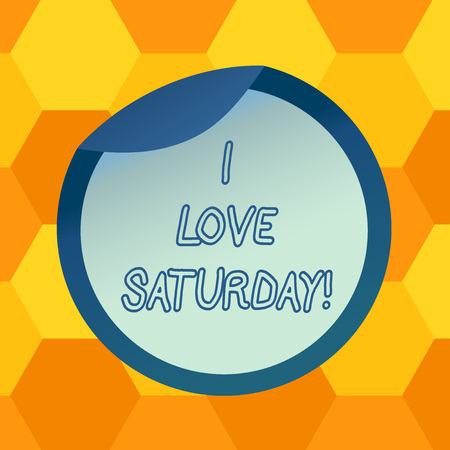 Handwriting text I Love Saturday. Concept meaning To have affection for the weekend happy excited relax Bottle Packaging Blank Lid Carton Container Easy to Open Foil Seal Cover Imagens