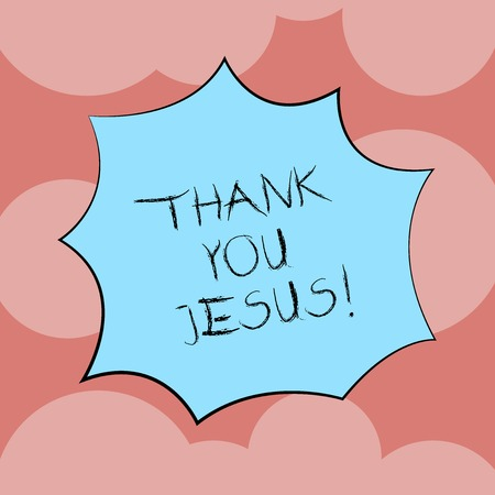 Writing note showing Thank You Jesus. Business photo showcasing Being grateful for what the Lord has given you Religious Explosion Blast Scream Speech Bubble for Promotion Ads