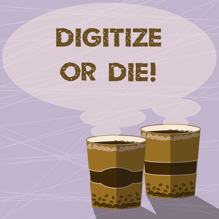 Handwriting text Digitize Or Die. Concept meaning Embrace the digital evolution or get beaten by competition Two To Go Cup with Beverage and Steam icon Blank Speech Bubble photo