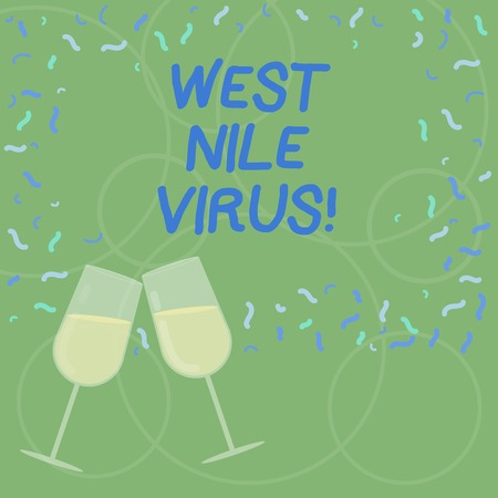 Word writing text West Nile Virus. Business concept for Viral infection cause typically spread by mosquitoes Filled Wine Glass Toasting for Celebration with Scattered Confetti photo