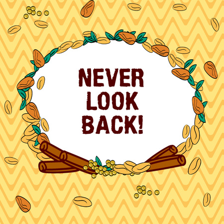 Writing note showing Never Look Back. Business photo showcasing Do not have regrets for your actions be optimistic Wreath Made of Different Color Seeds Leaves and Rolled Cinnamon photo