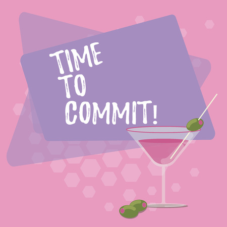 Text sign showing Time To Commit. Conceptual photo Engagement or obligation that restricts freedom of action Filled Cocktail Wine Glass with Olive on the Rim Blank Color Text Space