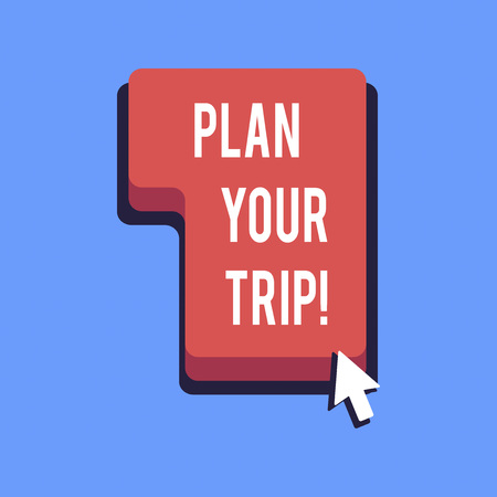 Writing note showing Plan Your Trip. Business photo showcasing Schedule activities to enjoy while traveling abroad