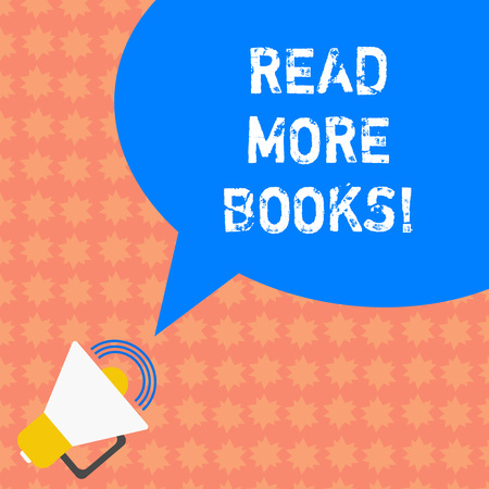 Writing note showing Read More Books. Business photo showcasing Increase your educational level get additional knowledge Megaphone with Sound Volume Icon and Blank Color Speech Bubble photo