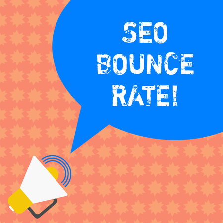 Writing note showing Seo Bounce Rate. Business photo showcasing Search engine optimization visitors navigate off the site Megaphone with Sound Volume Icon and Blank Color Speech Bubble photo
