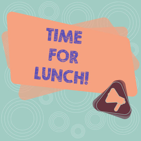 Text sign showing Time For Lunch. Conceptual photo Moment to have a meal Break from work Relax eat drink rest Megaphone Inside Triangle and Blank Color Rectangle for Announcement