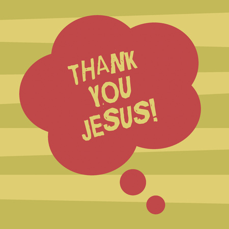 Text sign showing Thank You Jesus. Conceptual photo Being grateful for what the Lord has given you Religious Blank Color Floral Shape Thought Speech Bubble photo for Presentation Ads