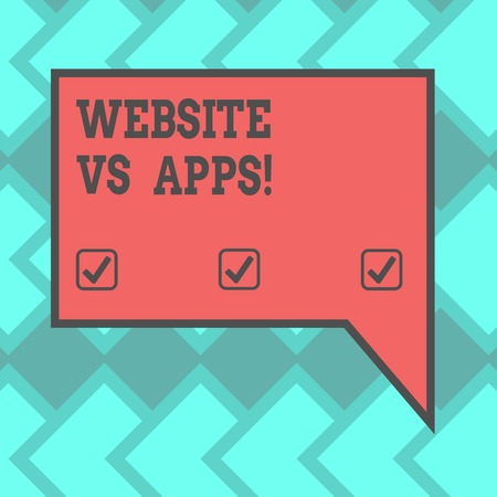 Text sign showing Website Vs Apps. Conceptual photo Doubt between using a webpage or an online application Blank Rectangular Color Speech Bubble with Border photo Right Hand