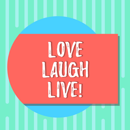 Word writing text Love Laugh Live. Business concept for Be inspired positive enjoy your days laughing good humor Blank Rectangular Color Shape with Shadow Coming Out from a Circle photo Stok Fotoğraf - 117218283