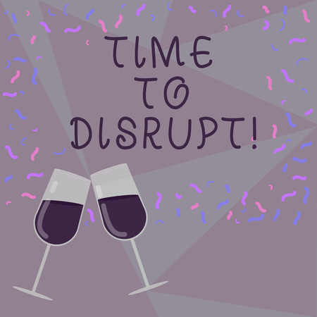 Text sign showing Time To Disrupt. Conceptual photo Moment of disruption innovation required right now Filled Wine Glass Toasting for Celebration with Scattered Confetti photo Stok Fotoğraf