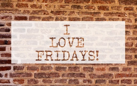 Conceptual hand writing showing I Love Fridays. Business photo showcasing Affection for the start of the weekend enjoy days off Brick Wall art like Graffiti motivational written on wall