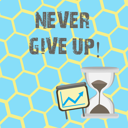 Text sign showing Never Give Up. Conceptual photo Keep trying until you succeed follow your dreams goals