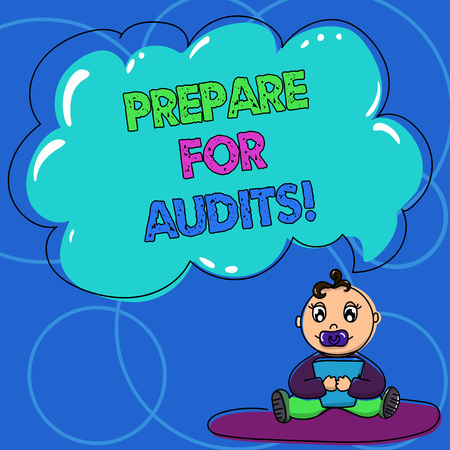 Conceptual hand writing showing Prepare For Audits. Business photo text evidences enable them make conclusion express opinion Baby Sitting on Rug with Pacifier Book and Cloud Speech Bubble Imagens - 117811122