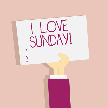 Text sign showing I Love Sunday. Conceptual photo To have affection for the weekend happy excited relax