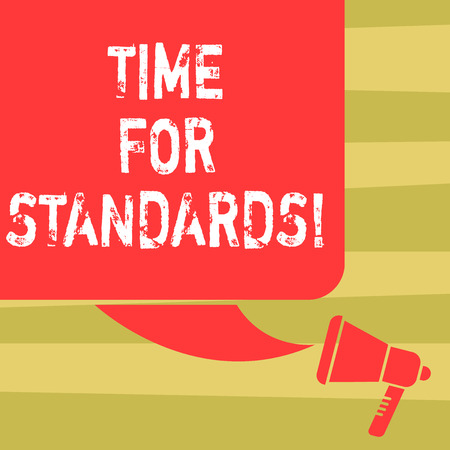 Text sign showing Time For Standards. Conceptual photo specification for measuring either rates or points Color Silhouette of Blank Square Speech Bubble and Megaphone photo