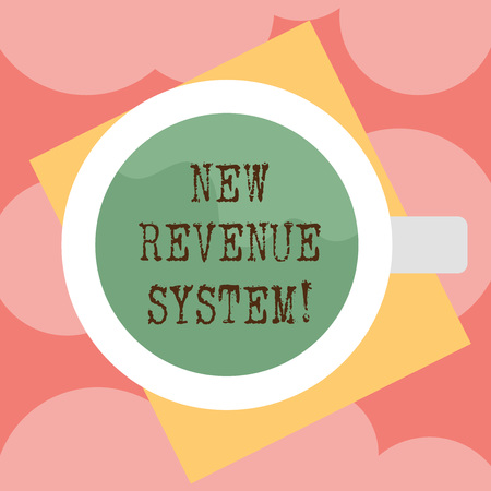 Writing note showing New Revenue System. Business photo showcasing income business got from its activities usually sales Top View of Drinking Cup Filled with Beverage on Color Paper photo Stock Photo