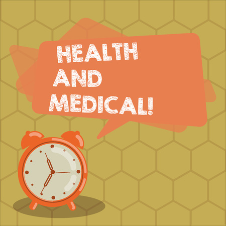 Conceptual hand writing showing Health And Medical. Business photo text condition organism which performs its functions normally Rectangular Speech Bubble Overlay and Analog Alarm Clock