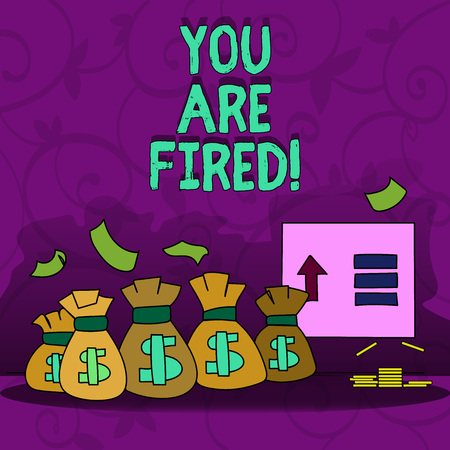 Conceptual hand writing showing You Are Fired. Business photo showcasing Getting out from the job and become jobless not end the career