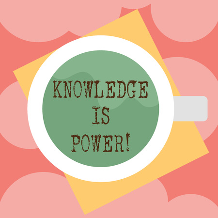 Writing note showing Knowledge Is Power. Business photo showcasing knowing is more powerful than physical strength Top View of Drinking Cup Filled with Beverage on Color Paper photo