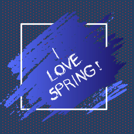 Text sign showing I Love Spring. Conceptual photo Affection for season of year where there are lot of flowers