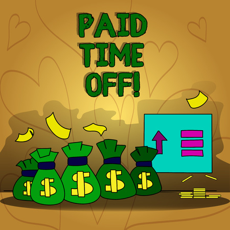 Conceptual hand writing showing Paid Time Off. Business photo text Receiving payments for not moments where you are not working