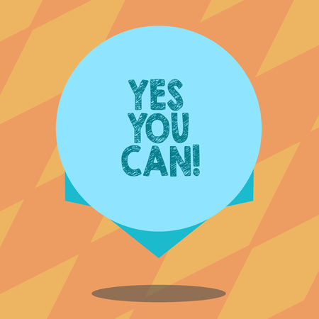 Text sign showing Yes You Can. Conceptual photo Positivity Encouragement Persuade Dare Confidence Uphold Blank Color Circle Floating photo with Shadow and Design at the Edge
