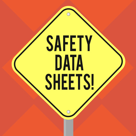 Handwriting text writing Safety Data Sheets. Concept meaning document lists information relating occupational safety Blank Diamond Shape Color Road Warning Signage with One Leg Stand photo