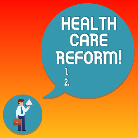 Handwriting text writing Health Care Reform. Concept meaning general rubric used for discussing major Medical policy Man in Necktie Carrying Briefcase Holding Megaphone Blank Speech Bubble