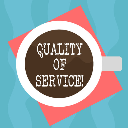 Conceptual hand writing showing Quality Of Service. Business photo showcasing description measurement overall perforanalysisce of service Top View of Drinking Cup Filled with Beverage on Color Paper