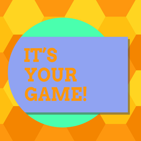 Handwriting text It S Your Game. Concept meaning You plan your own strategies to obtain success Leisure Blank Rectangular Color Shape with Shadow Coming Out from a Circle photo