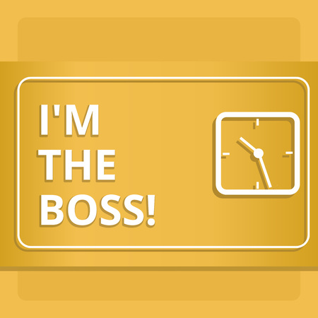 Handwriting text writing I M The Boss. Concept meaning Be the one that gives orders on a job or particular situation