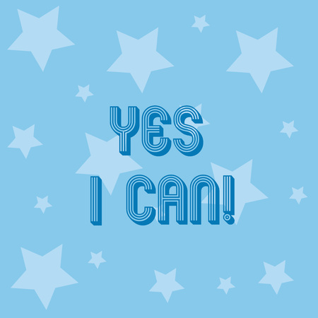 Conceptual hand writing showing Yes I Can. Business photo showcasing Motivation to do something have the enough strength to keep going